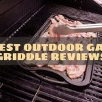 Best Outdoor Gas Griddle Reviews