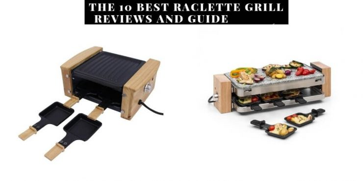 Best Raclette Grill Reviews