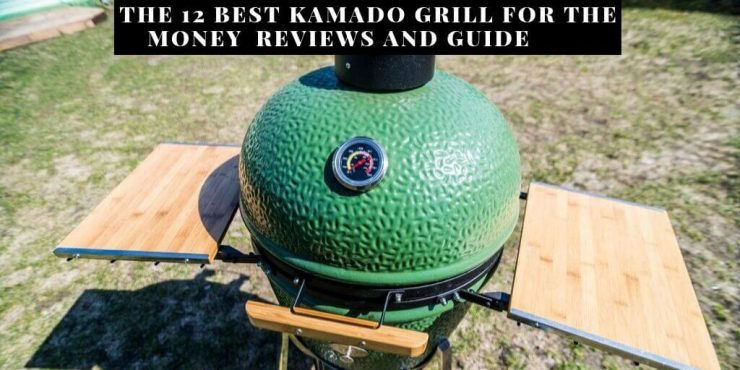 Best Kamado Grill For The Money Reviews