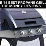 Best Propane Grills For the Money
